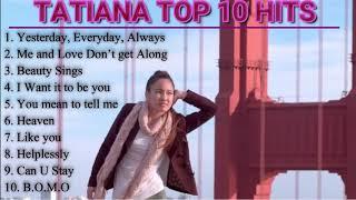 tatiana-top-10-hit-songs