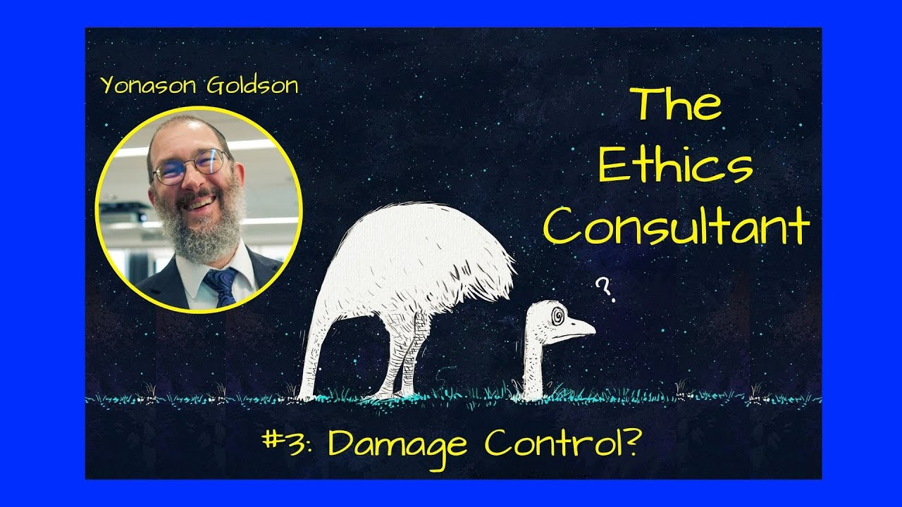 The Ethics Consultant #3: Damage control?