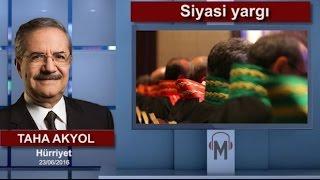 Taha Akyol - Siyasi yargı