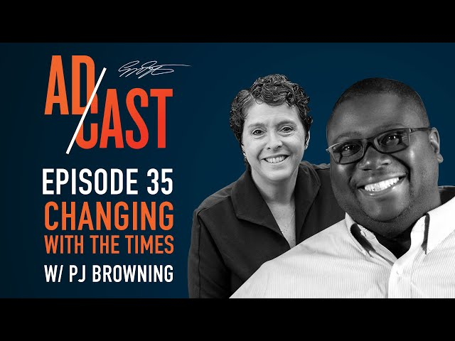 Ad Cast Episode 35 - Changing with the Times