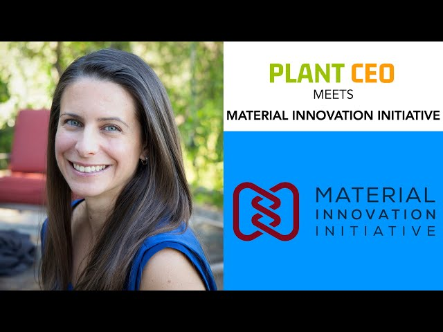PLANT CEO #43 - Material Innovation Initiative - driving next gen animal-free materials