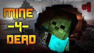 Minecraft: Mine 4 Dead! Zombie Atakuja! [#1]
