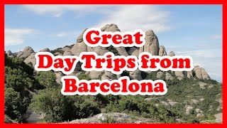 5 Great Day Trips from Barcelona | Spain Day Trips