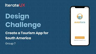 Design Challenge. Group 7. Create a Tourism App for South America