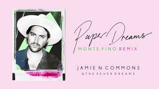 Jamie N Commons - Paper Dreams (Monte Fino Remix)
