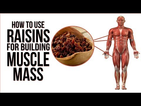 How to use Raisins for building Muscle Mass