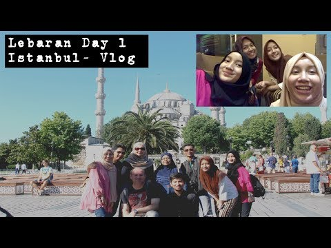 TRAVEL VLOG   ISTANBUL   LEBARAN DAY 1 (2017)