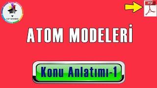 Atom Modelleri 1 Konu Anlatımı + PDF