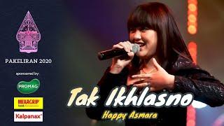Happy Asmara - Tak Ikhlasno (Live Konser Pakeliran 2020)