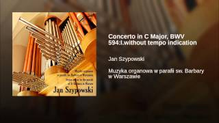 Concerto in C Major, BWV 594:I.without tempo indication