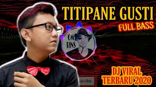 Download DJ TITIPANE GUSTI - DENNY CAKNAN VERSI REMIX TERBARU 2020