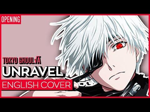 【Kuraiinu】Tokyo Ghoul √A - Unravel Acoustic【English】