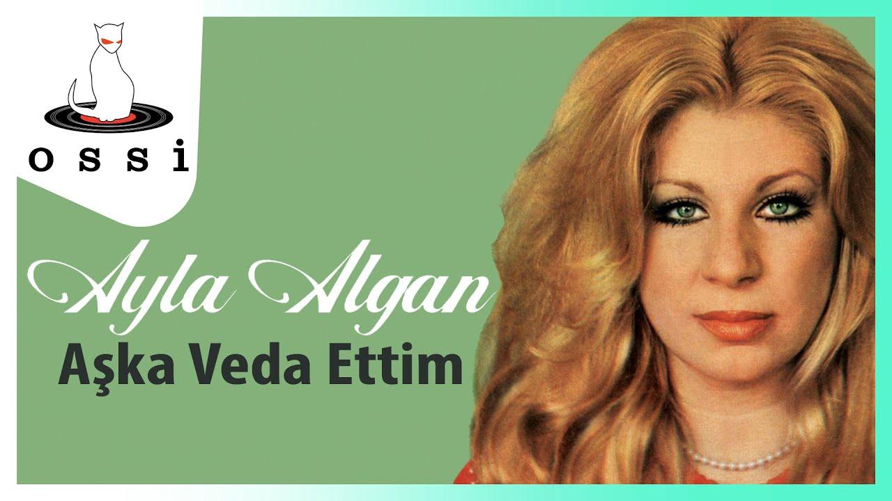 Ayla Algan - Aşka Veda Ettim