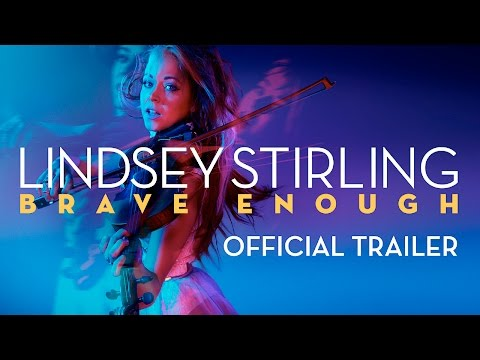 LINDSEY STIRLING: BRAVE ENOUGH OFFICIAL TRAILER