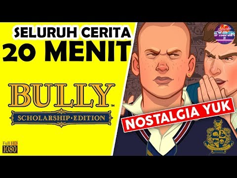 Seluruh Alur Cerita Bully Hanya 20 MENIT - Versi REMASTERED Bully Anniversary & Scholarship Edition
