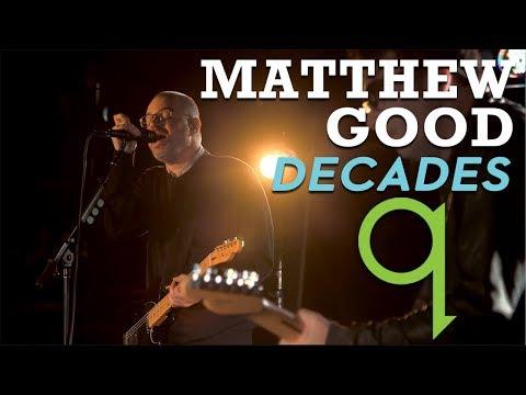 Matthew Good - Decades (LIVE)