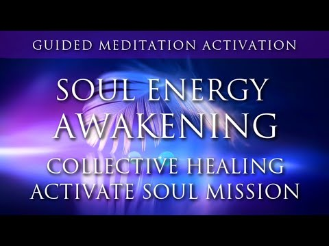soul-energy-awakening-|-guided-meditation-activation-|-collective-healing-|-activate-soul-mission