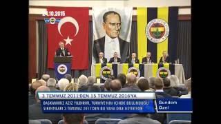 Fenerbahçe: Aziz yıldırım-Ne şikesi memleket elden gidiyor! (15 TEMMUZ DARBE GİRİŞİMİ)