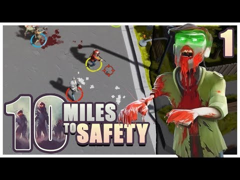 10 Miles to Safety - #1 - ZOMBIES ARE BACK! (4 Player Gameplay) |
