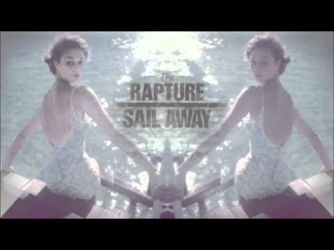 The Rapture  Sail Away Cut Copy Remix
