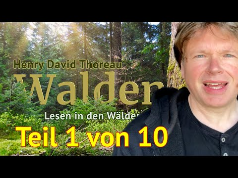 Henry David Thoreau: Walden – Teil 1 von 10 – Das Lesen in den Wäldern
