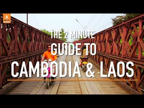 A 2 minute guide to Cambodia and Laos