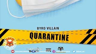 Byrd Villain - Quarantine - July 2020