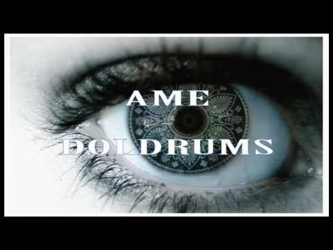 Ame (Kristian Beyer & Frank Wiedemann) - Doldrums