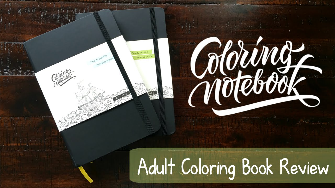 Coloring Notebook - Adult Coloring Book Review - YouTube