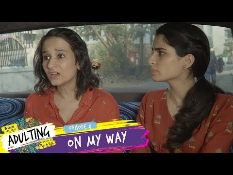 Dice Media | Adulting | Web Series | S01E04 - On My Way