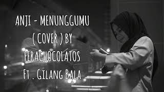 ANJI-MENUNGGU KAMU ( cover ) Fera chocolatos ft.Gilang Bala