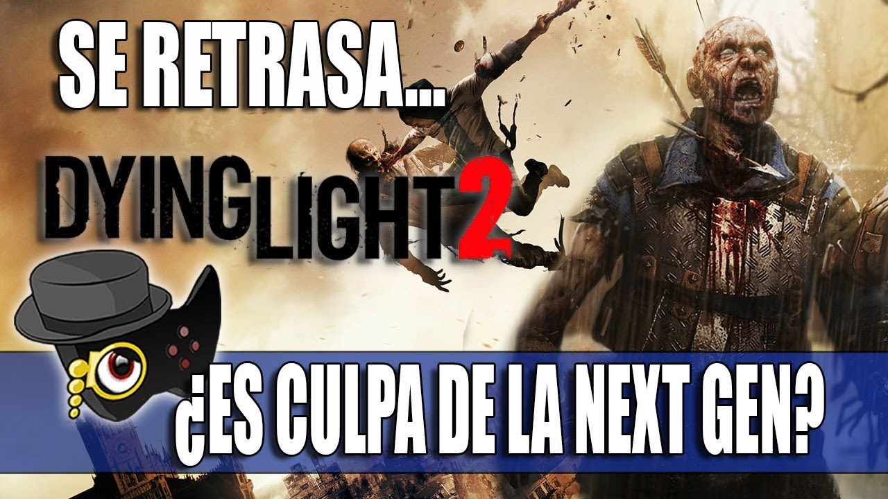 DYING LIGHT 2 SE RETRASA: ¿ES CULPA DE LA NEXT GEN? thumbnail