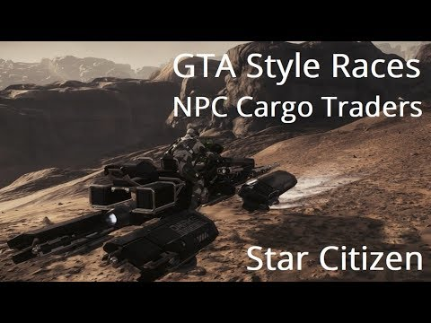 Star Citizen | GTA Style Races & NPC Cargo Traders