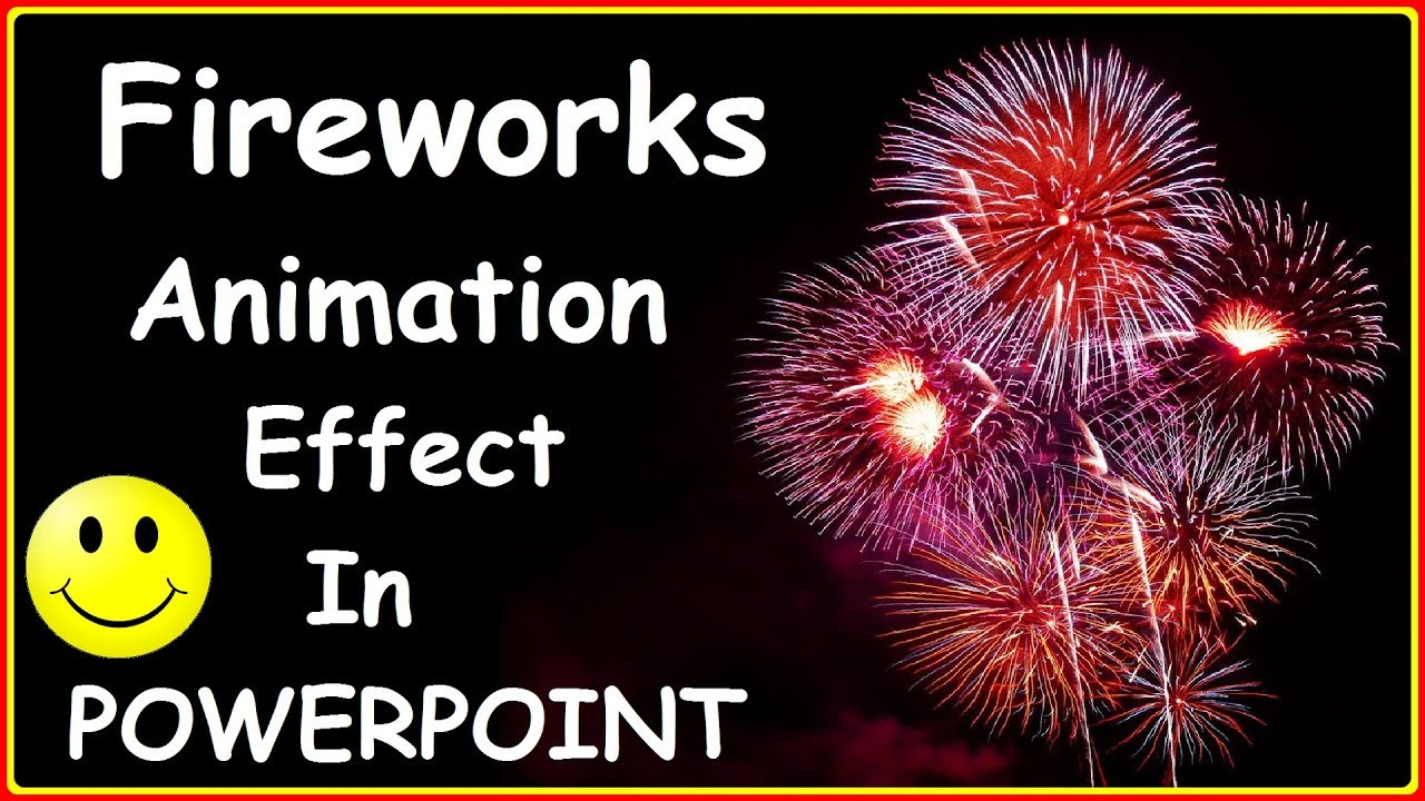 Fireworks In Powerpoint Presentations 2 Cool Powerpoint Fireworks Effects Animation Tutorials Youtube