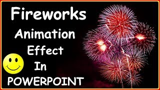 Fireworks in PowerPoint Presentations ( 2 Cool PowerPoint Fireworks Effects & Animation Tutorials )