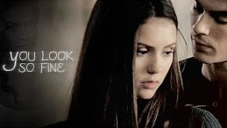 You Look So Fine | Damon & Elena