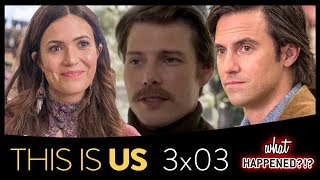 THIS IS US 3x03 Recap: Trippy Dreams & Rebecca's Mystery Man Explained