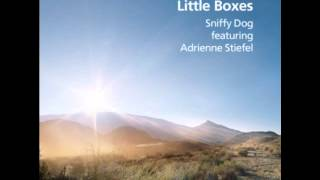 Little Boxes - Sniffy Dog ft. Adrienne Stiefel