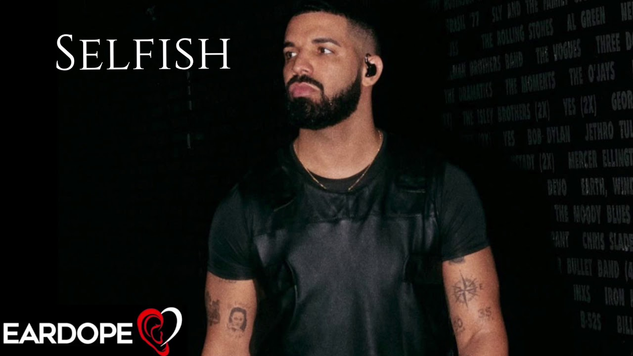 Drake - Selfish ft. Bryson Tiller *NEW SONG 2019*