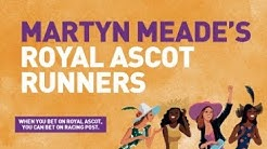 Martyn Meade on his Royal Ascot runners
