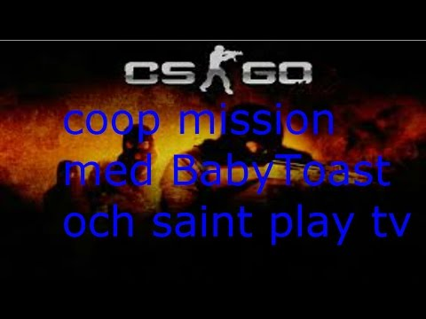 cs:go coop mission w/saint play tv.#1 (svenska) jag failar hela tiden