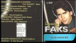 Faks - Svi Bi Srecni Bili - (audio 2002) Hd