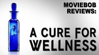 MovieBob Reviews: A CURE FOR WELLNESS