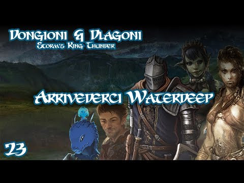 [D&D ITA] - Storm King's Thunder - #23 - Arrivederci Waterde