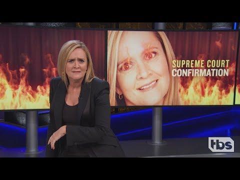 Sam Goes Full Carrie Over Kavanaugh | September 26, 2018 Act 1 | Full Frontal on TBS