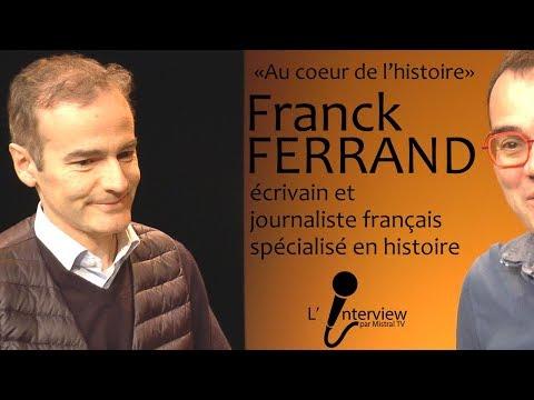 2018 03 27 L'interview avec Franck FERRAND, Au coeur de l'histoire