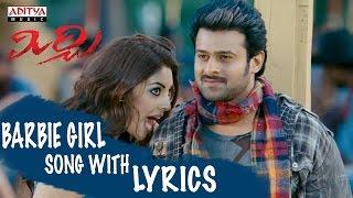 Barbie Girl Song with Lyrics - Mirchi Full Songs - Prabhas, Anushka, Richa, DSP