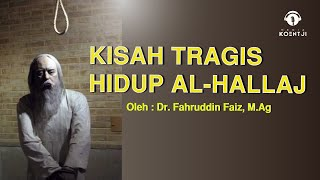 AL-HALLAJ: KISAH TRAGIS AL-HALLAJ 1
