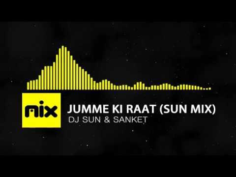 ▶ DJ Sun & Sanket - Jumme Ki Raat (sun Mix) | █ мιхoιd █