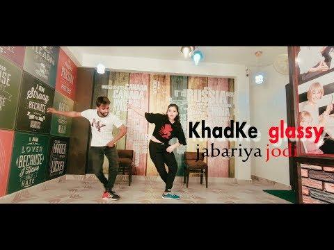 Khadke Glassy - Jabariya Jodi | Dance video | Sidharth M,Parineeti C| Yo Yo Honey Singh
